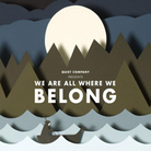 Cover for We Are All Where We Belong