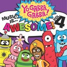 Cover for Yo Gabba Gabba! Music Is Awesome Vol. 4