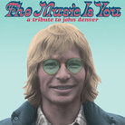 Cover for The Music Is You: A Tribute To John Denver