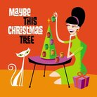 Cover for Maybe This Christmas Tree