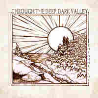 Cover for Through The Deep, Dark Valley