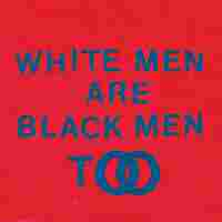 Cover for White Men Are Black Men Too