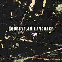 Cover for Goodbye To Language