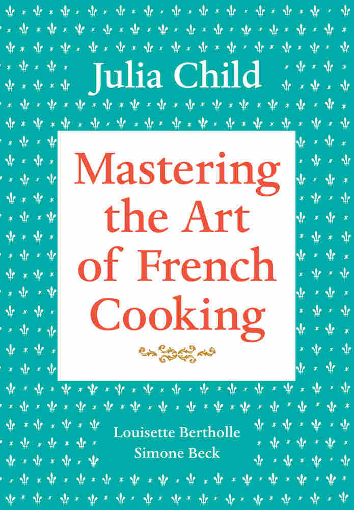 Cover of 'Mastering the Art of French Cooking'