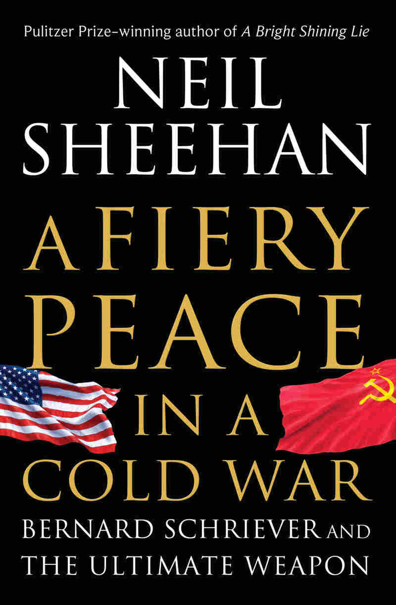 'A Fiery Peace in a Cold War: Bernard Schriever and the Ultimate Weapon'