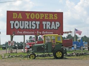 A Yooper tourist trap.