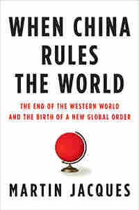 'When China Rules The World' by Martin Jacques