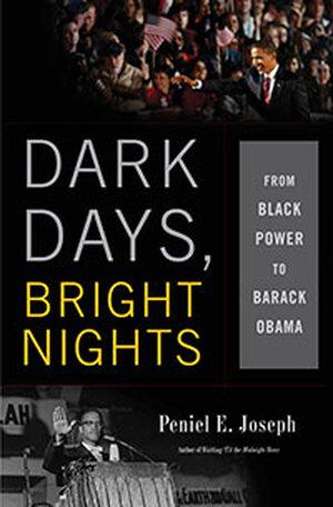 'Dark Days, Bright Nights' by Peniel Joseph.