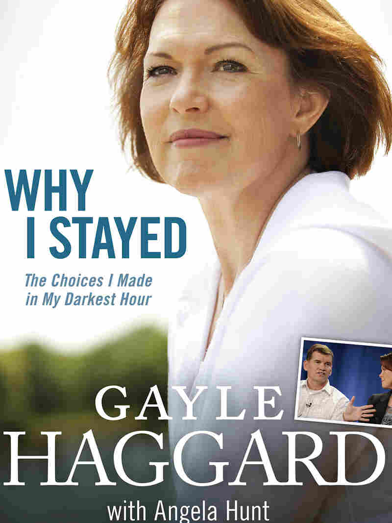 'Why I Stayed: The Choices I Made In My Darkest Hour' by Gayle Haggard