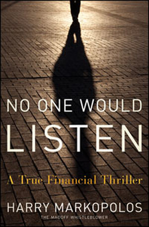 The cover of No One Would Listen by Harry Markopolos