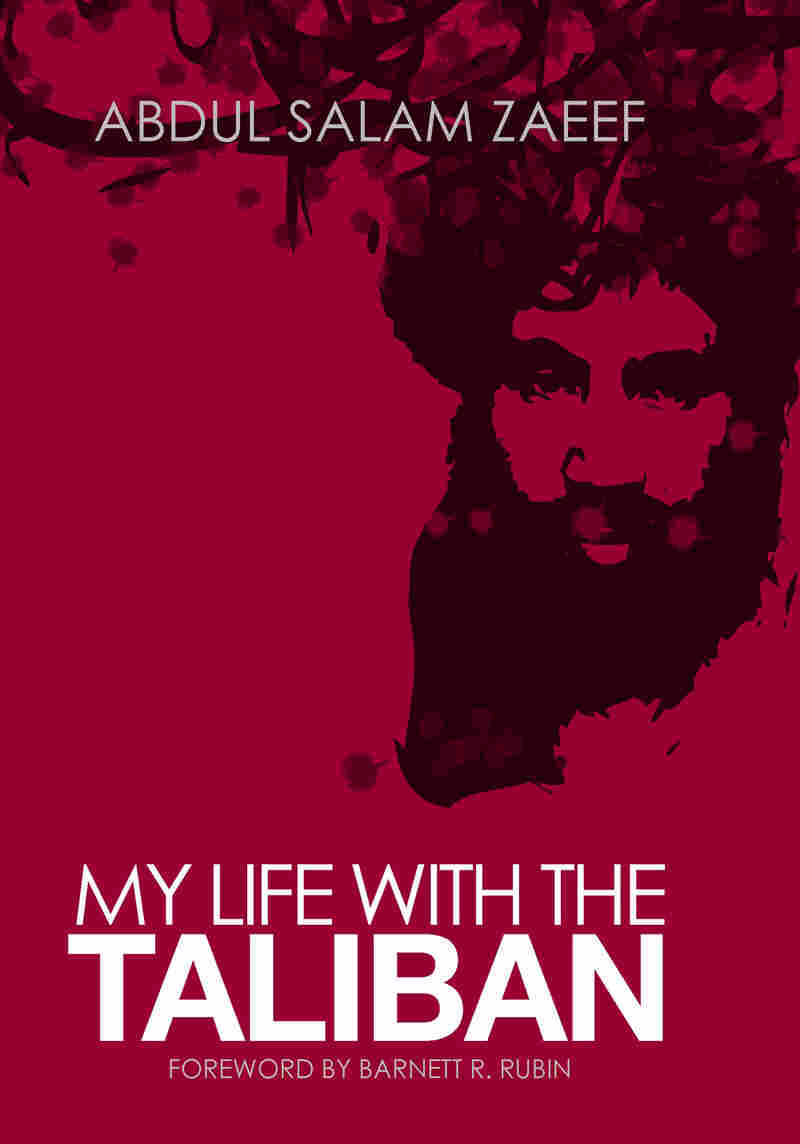 Image of the cover of Abdul Salam Zaeef's 'My Life With The Taliban'