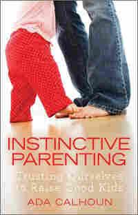 Instinctive Parenting by Ada Calhoun.