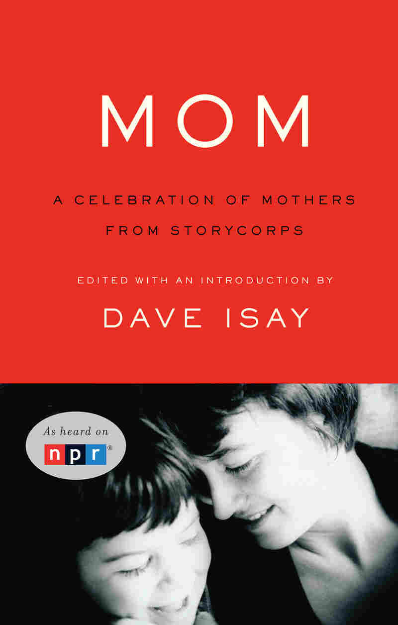 'Mom,' edited by Dave Isay