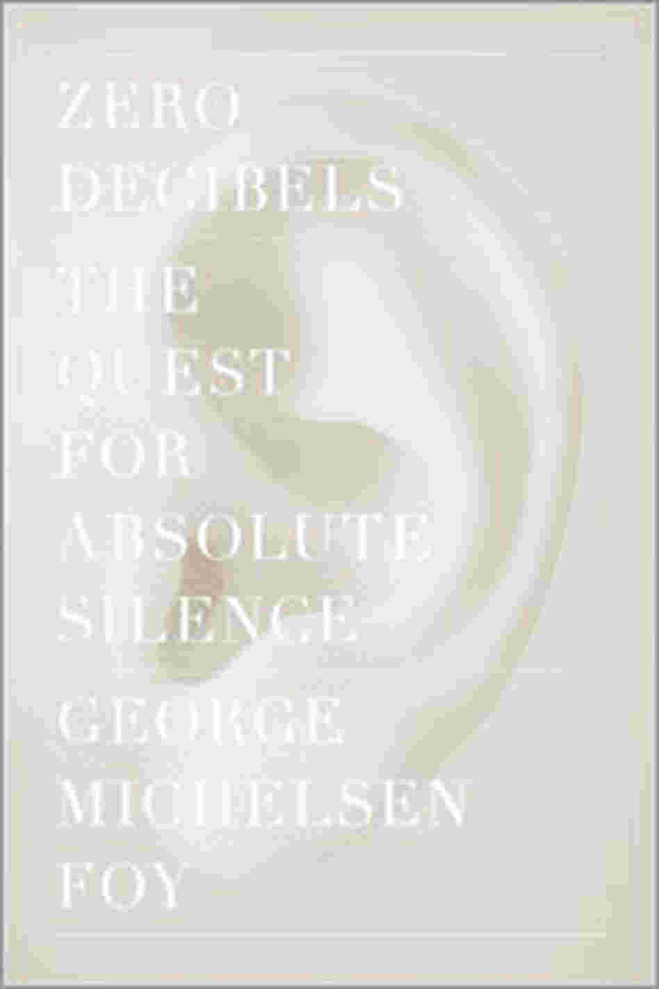 Cover of 'Zero Decibels'