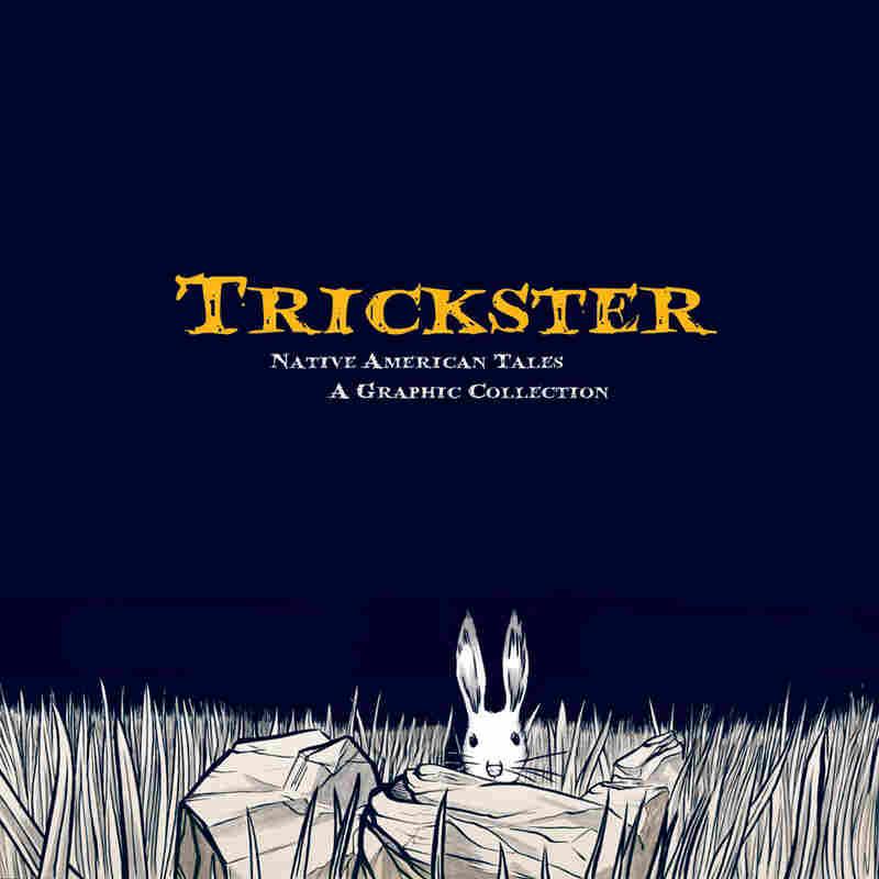 'Trickster,' edited by Matt Dembicki