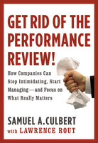 Cover of Get Rid of the Performance Review, by Samuel Culbert and Lawrence Rout