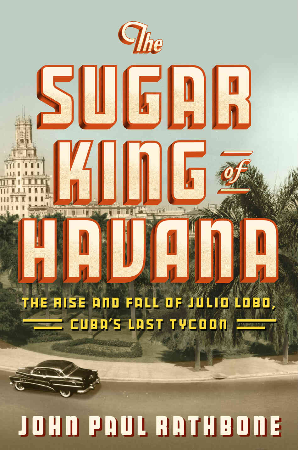 Book cover for 'The Sugar King of Havana'
