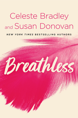 Breathless, by Celeste Bradley and Susan Donovan
