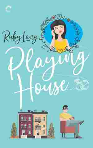 Playing House, by Ruby Lang