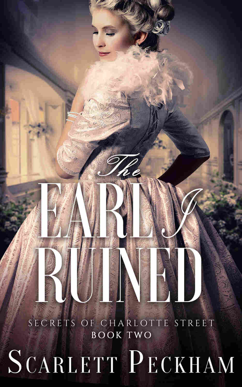 The Earl I Ruined, by Scarlett Peckham