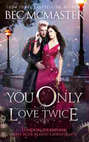 You Only Love Twice, by Bec McMaster