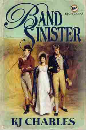 Band Sinister, by KJ Charles