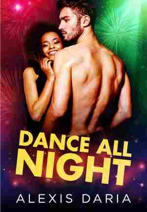 Dance All Night, by Alexis Daria