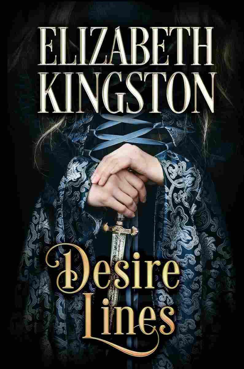 Desire Lines, by Elizabeth Kingston
