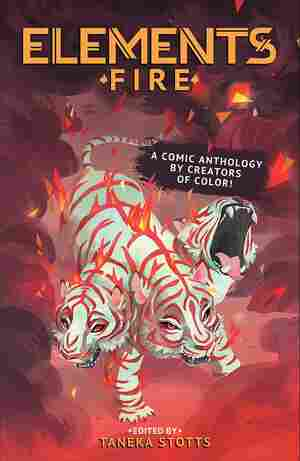 ELEMENTS: Fire, edited by Taneka Stotts