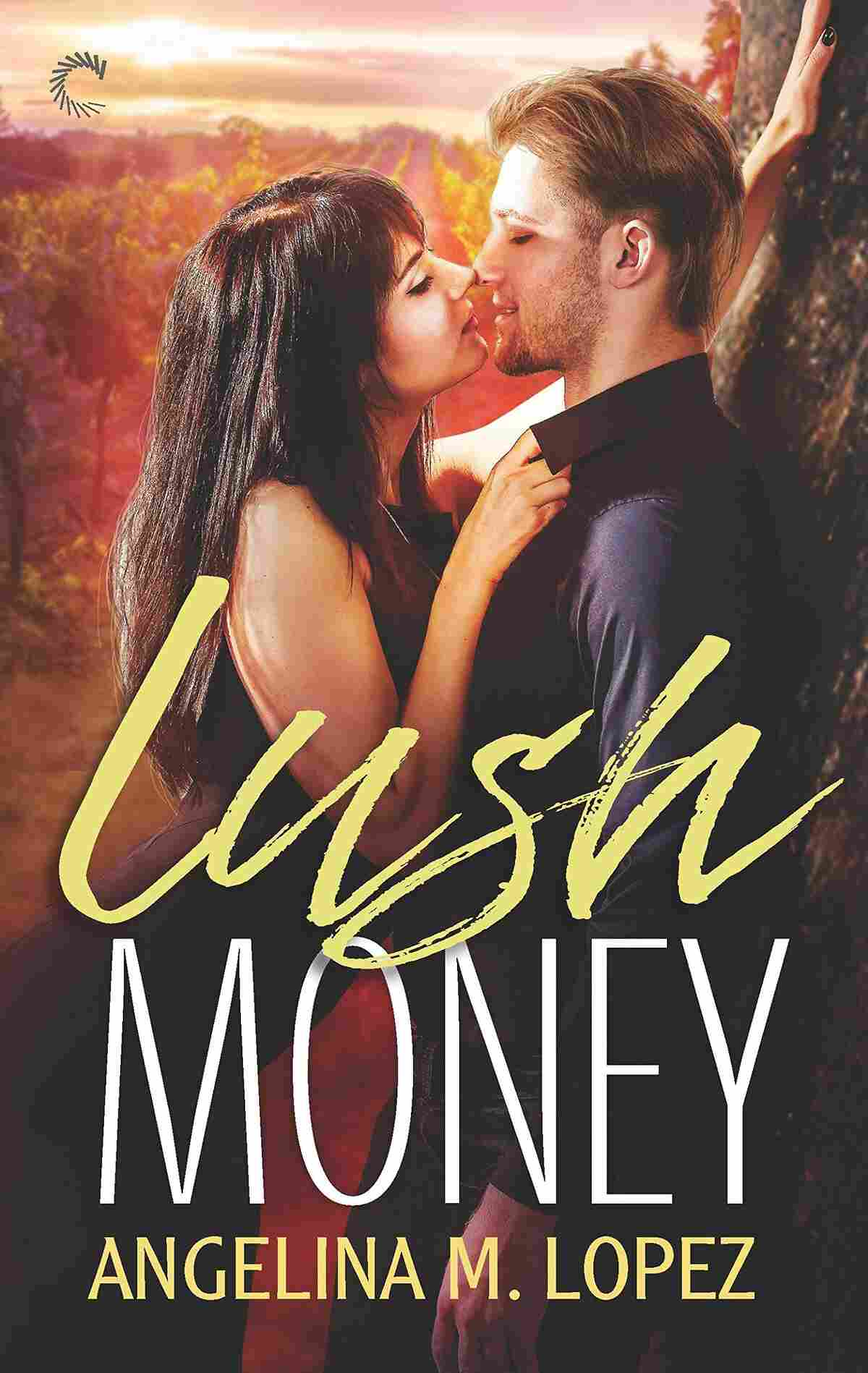 Lush Money, by Angelina M. Lopez