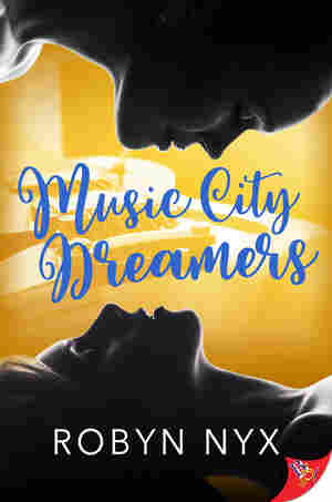 Music City Dreamers, by Robyn Nyx