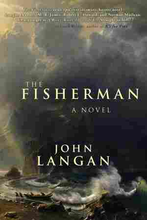 The Fisherman, by John Langan
