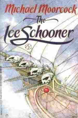 The Ice Schooner, by Michael Moorcock