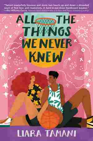 All the Things We Never Knew, by Liara Tamani