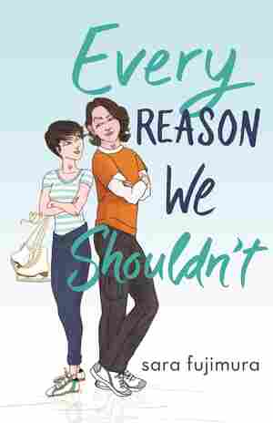Every Reason We Shouldn't, by Sara Fujimura