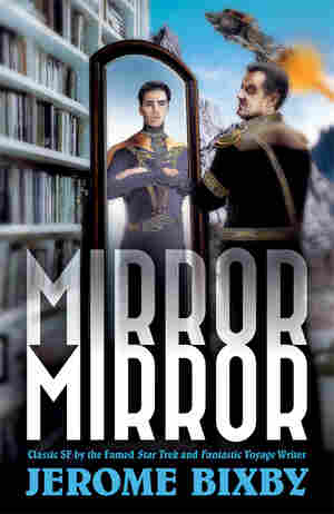 Mirror, Mirror: Classic SF By The Famed Star Trek And Fantastic Voyage Writer