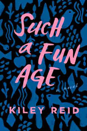 Such a Fun Age, by Kylie Reid