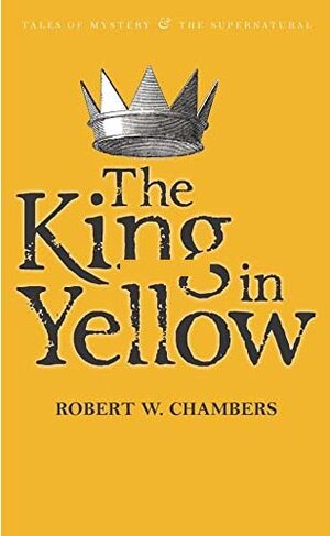 The King in Yellow by Robert W. Chambers