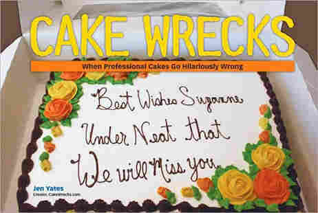 The cover of the book 'Cake Wrecks.'