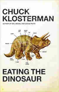 The cover of Chuck Klosterman's Eating The Dinosaur.
