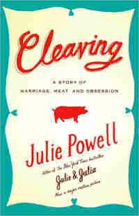 The cover of Julie Powell's 'Cleaving.'