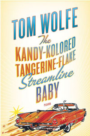 The cover of Tom Wolfe's 'The Kandy-Kolored Tangerine-Flake Streamline Baby'.