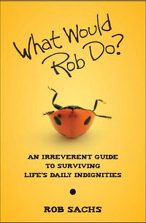 The cover of the book What Would Rob Do?