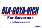 BLA-GOYA-VICH for governor campaign button.