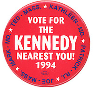 Kennedy family 1994 campaign button.