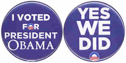 I Voted For Obama and Yes We Did buttons.