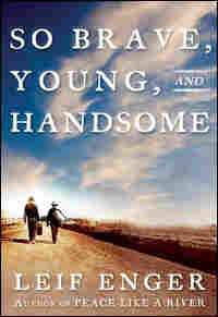 'So Brave, Young, and Handsome'