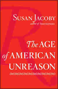 Cover of 'The Age of American Unreason'