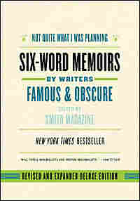 "Cover, ""Not Quite What I Was Planning: Six-Word Memoirs By Writers Famous & Obscure"""