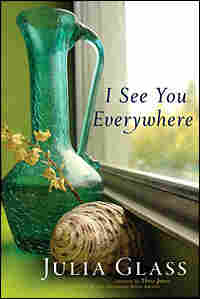 Julia Glass' 'I See You Everywhere'